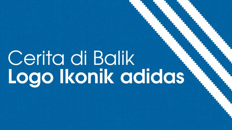 Cerita dibalik Logo Ikonik adidas