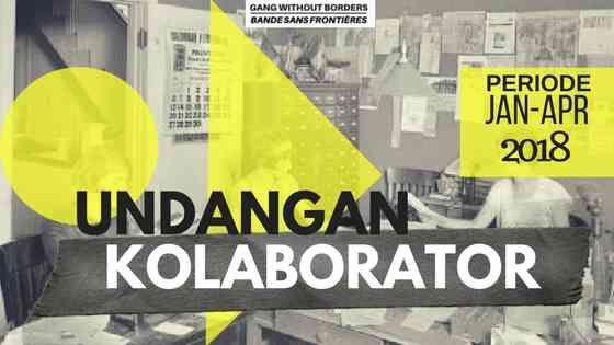 UNDANGAN KOLABORATOR: PROGRAM 2018 GANGWITHOUTBORDERS