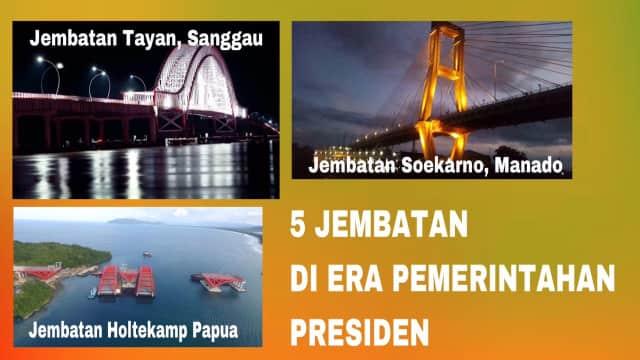 Keren! 5 Jembatan Ini Berhasil Dibangun Jokowi