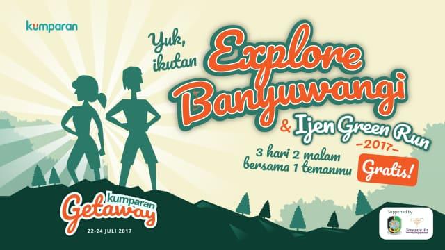 "kumparan Getaway ""Explore Banyuwangi & Ijen Green Run 2017"""