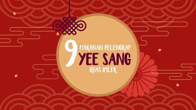 Infografik: 9 Pelengkap Sajian Yee Sang yang Disajikan saat Imlek