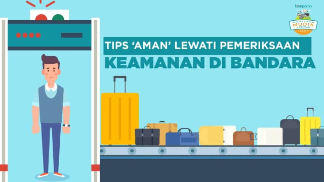Infografik: Tips 'Aman' Lewati Pemeriksaan Keamanan di Bandara