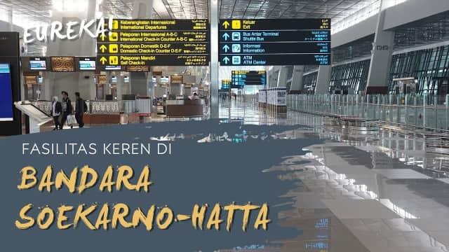 4 Fasilitas Keren di Bandara Soekarno-Hatta