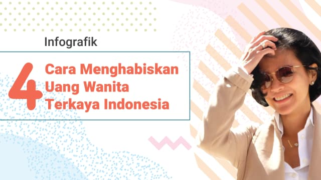 4 Hal yang Bisa Dilakukan dengan Harta Wanita Terkaya di Indonesia