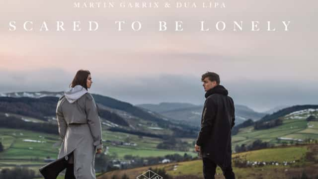 Lirik: Scared to Be Lonely - Martin Garrix feat Dua Lipa