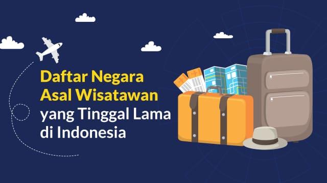 Turis dari 5 Negara Ini Paling Betah Tinggal di Indonesia
