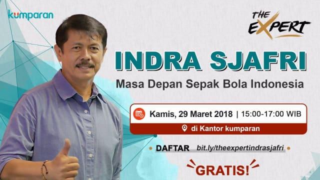 Yuk Ngobrol Bareng Indra Sjafri soal Masa Depan Sepak Bola Indonesia