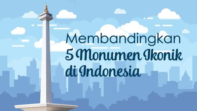 Infografik: Membandingkan 5 Monumen Ikonik di Indonesia