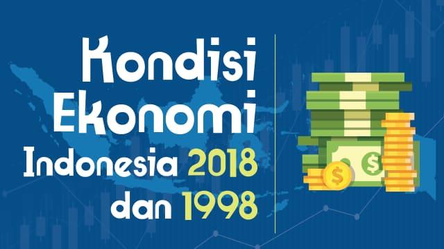 Infografik: Beda Kondisi Ekonomi RI di 2018 dan saat Krismon 1998
