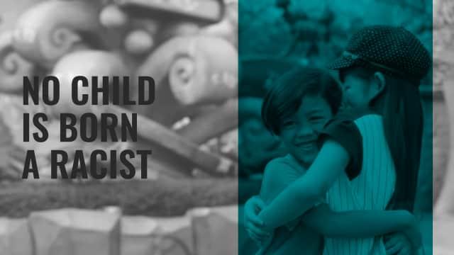 Tidak Ada Seorang Anak pun yang Terlahir Rasis...