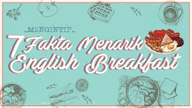 Infografik: Mengintip 7 Fakta Menarik Seputar English Breakfast