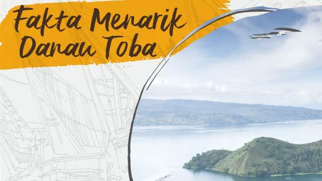 Infografik: Fakta Danau Toba, Danau Terluas di Asia Tenggara