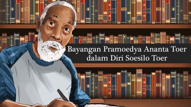 Bayangan Pramoedya Ananta Toer dalam Diri Soesilo Toer