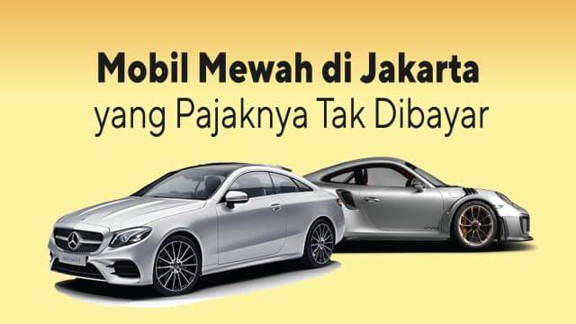 Melihat Persebaran Mobil Mewah di Jakarta yang Mengemplang Pajak